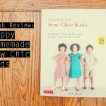 Japanese sewing pattern book review: Happy Homemade Sew Chic Kids