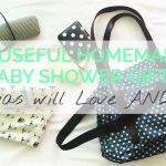 10 Practical Homemade Baby Shower Gifts Mamas will Love AND Use