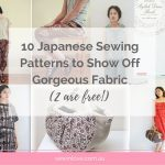 10 Japanese Sewing Patterns to Show Off Gorgeous Fabric