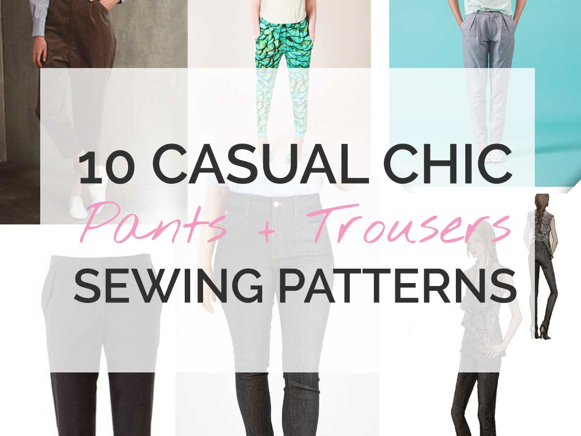 10 pants sewing patterns you'll love.