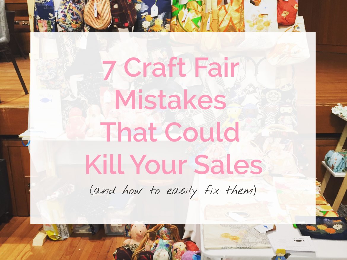 Craft fairs are hard work. Make the most of your efforts and maximise sales by avoiding these 7 mistakes.