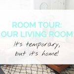 Room Reveal: Our {Temporary} Living Room