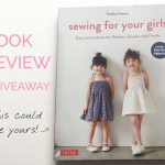 Sewing for Your Girls: Japanese Patterns Book Review + Giveaway